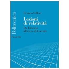Lezioni di relatività. Da Einstein all'etere di Lorentz