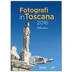 Fotografi in Toscana 2016