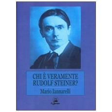 Chi è veramente Rudolf Steiner?