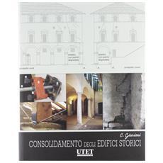 Consolidamento degli edifici storici. Con DVD