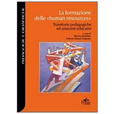 La formazione delle «human resources». Traiettorie pedagogiche ed orizzonti educativi