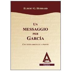 Un messaggio per Garcia. Testo inglese a fronte