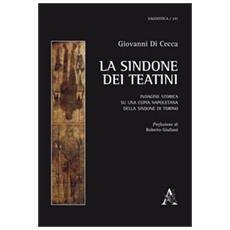 La Sindone dei Teatini. Indagine storica sulla copia napoletana della Sindone di Torino