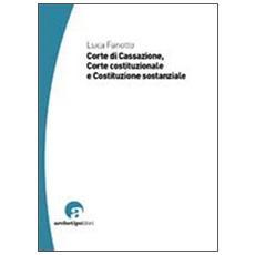 Corte di Cassazione, Corte costituzionale e Costituzione sostanziale