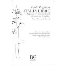 Italia libre. Appunti per una moderna rivoluzione borghese