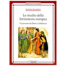 Lo studio della letteratura europea. Un percorso da Dante a Solzenicyn