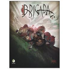 Brigada. Vol. 1 Brigada
