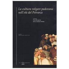 La cultura volgare padovana nell'età del Petrarca
