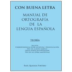 Con buena letra. Manual de ortografía de la lengua española