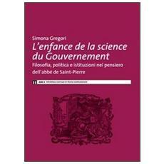 L'enfance de la science du governement. Filosofia, politica e istituzioni nel pensiero dell'abbé de Saint-Pierre