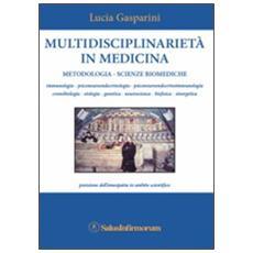 Multidisciplinarietà in medicina. Metodologia, scienze biomediche, posizione dell'omeopatia in ambito scientifico
