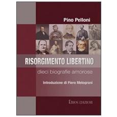 Risorgimento libertino. Dieci biografie amorose