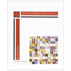 Il cerchio e il quadrato. La dimora di Mantegna per l'arte e la cultura. Vol. 2
