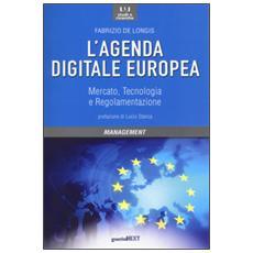 Agenda digitale europea. Mercato, tecnologia e regolamentazione (L')