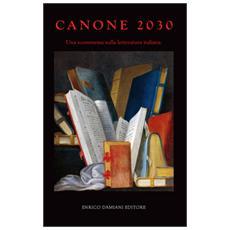 Canone 2030. Una scommessa sulla letteratura italiana