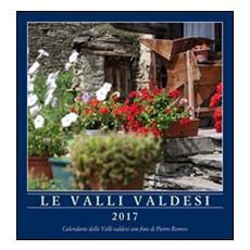 Le valli valdesi 2017. Calendario. Ediz. multilingue