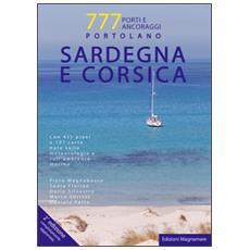 Sardegna e Corsica. Portolano. 777 porti e ancoraggi