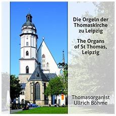 Ullrich Bohme - Organs Of St Thomas Leipzig