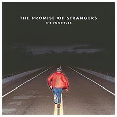 Fugitives (The) - The Promise Of Strangers