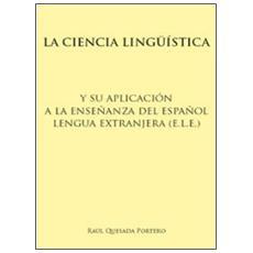 La ciencia lingüística y su aplicación a la enseñanza del español lengua extranjera (e. l. e.)