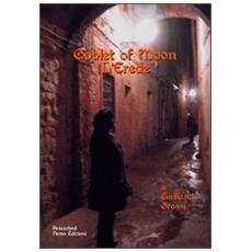 Goblet of Moon. L'erede