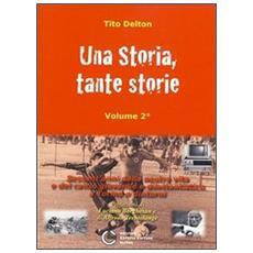 Una storia tante storie. Vol. 2
