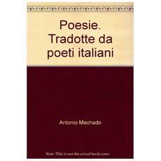 Poesie. Tradotte da poeti italiani