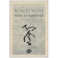 Robert Musil. Musil en Bersntol. Grigia, diari e poesie