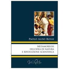Metamorfosi dell'idea di natura e rivoluzione scientifica