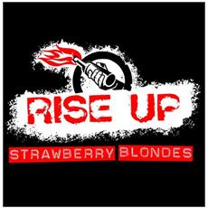 Strawberry Blondes - Rise Up