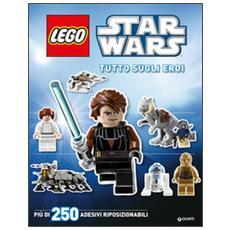 Tutto sugli eroi. Star Wars Lego. Con adesivi