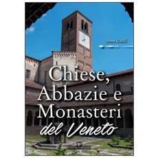 Chiese, abbazie e monasteri del Veneto