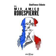 Il mio amico Robespierre