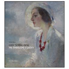 Luigi Serralunga. Fra simbolismo e liberty