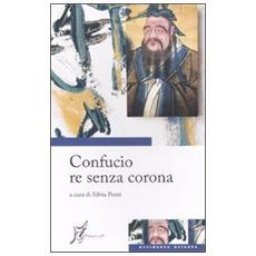 Confucio re senza corona