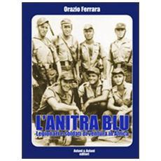L'anitra blu. Legionari e soldati di ventura in Africa