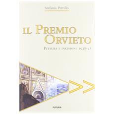 Il premio Orvieto. Pittura e incisione 1938-48