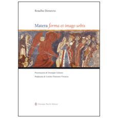 Matera. Forma et imago urbis