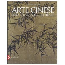 Arte cinese. Una storia culturale