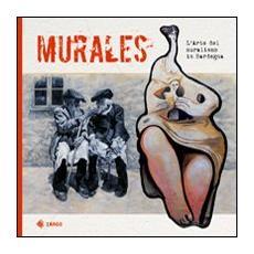 Murales. L'arte del muralismo in Sardegna
