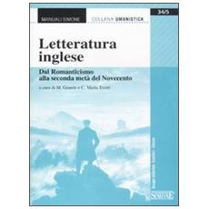 Letteratura inglese. Dal Romanticismo alla seconda metà del Novecento