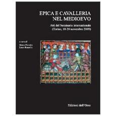 Epica e cavalleria nel medioevo. Atti del Seminario internazionale (Torino, 18-20 novembre 2009) . Ediz. multilingue