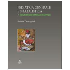Pediatria generale e specialistica. Vol. 2: Neuropsichiatria infantile.