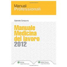 Manuale medicina del lavoro 2012. Con CD-ROM