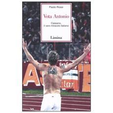 Vota Antonio. Cassano, il vero miracolo italiano