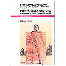 Unit� della cultura. In memoria di Lucio Lombardo Radice (L')