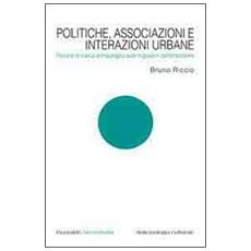 Politiche, associazioni e interazioni urbane. Percorsi di ricerca antropologica sulle migrazioni contemporanee