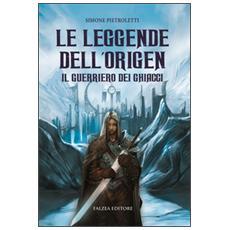 Il guerriero dei ghiacci. Le leggende dell'Origen