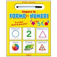 Impara le forme e i numeri. Prima scuola