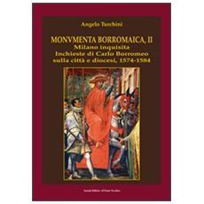 Monumenta borromaica. Vol. 2: Milano inquisita. Inchieste di Carlo Borromeo sulla città e diocesi. 1574-1584.